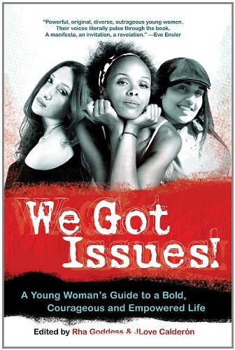 We Got Issues Anthology edited by Rha Goddess & Jennifer Calderon